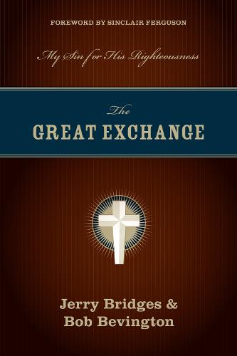 The Great Exchange: My Sin for His Righteousness (Paperback)