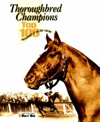 Thoroughbred Champions: Top 100 Racehorses of the 20th Century (Paperback)