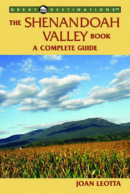 The Shenandoah Valley Book: A Complete Guide - Explorer's Great Destinations (Paperback)