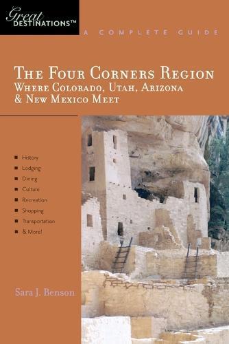 Explorer's Guide The Four Corners Region: Where Colorado, Utah, Arizona & New Mexico Meet: A Great Destination - Explorer's Great Destinations (Paperback)