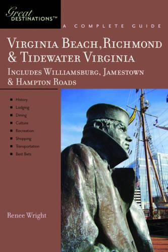 Explorer's Guide Virginia Beach, Richmond and Tidewater Virginia: Includes Williamsburg, Norfolk, and Jamestown: A Great Destination - Explorer's Great Destinations (Paperback)