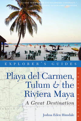 Explorer's Guide Playa Del Carmen, Tulum and the Riviera Maya: A Great Destination - Explorer's Great Destinations (Paperback)
