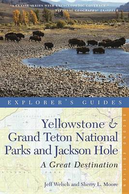 Explorer's Guide Yellowstone & Grand Teton National Parks and Jackson Hole: A Great Destination - Explorer's Great Destinations (Paperback)