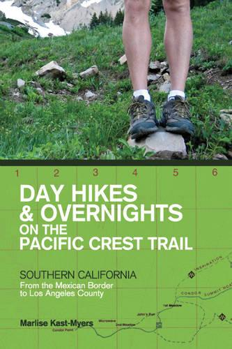 Day Hikes and Overnights on the Pacific Crest Trail: Southern California: From the Mexican Border to Los Angeles County (Paperback)