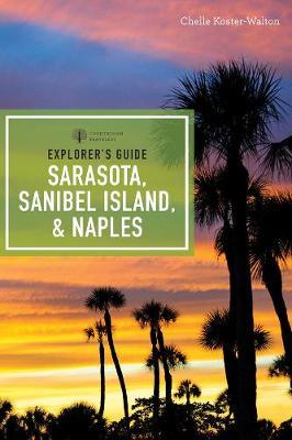 Explorer's Guide Sarasota, Sanibel Island, & Naples - Explorer's Complete (Paperback)