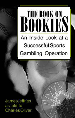 The Book on Bookies: An Inside Look at a Successful Sports Gambling Operation (Paperback)
