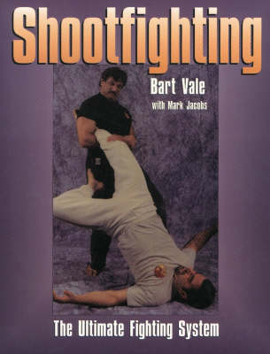 Shootfighting: The Ultimate Fighting System (Paperback)
