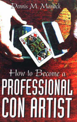 How to Become a Professional Con Artist (Paperback)