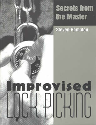 Improvised Lock Picking: Secrets from the Master (Paperback)