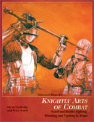 Sigmund Ringeck's Knightly Arts of Combat: Sword and Buckler Fighting, Wrestling, and Fighting in Armor (Paperback)