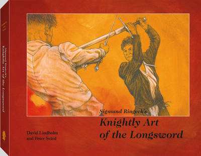 Sigmund Ringeck's Knightly Art of the Longsword (Paperback)