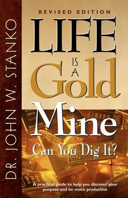 Life Is A Gold Mine-Can You Dig It? (Paperback)