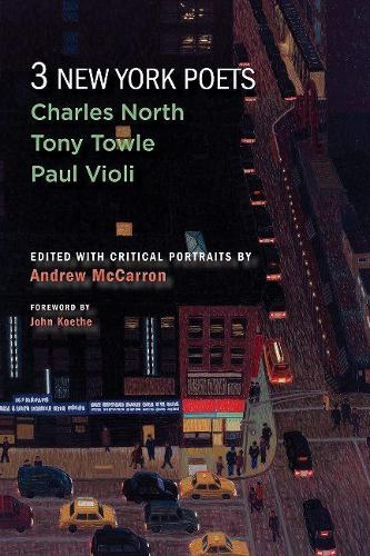 Three New York Poets: Charles North, Tony Towle, Paul Violi (Paperback)