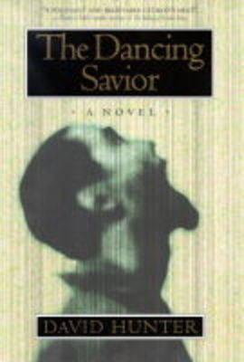 The Dancing Savior: A Novel (Hardback)
