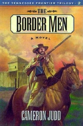 The Border Men - Tennessee Frontier S. No. 2 (Paperback)