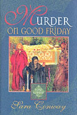 Murder on Good Friday - Lord Godwin Medieval Mystery S. (Hardback)
