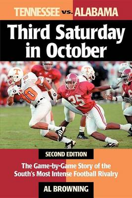 Third Saturday in October: The Game-By-Game Story of the South's Most Intense Football Rivalry (Paperback)
