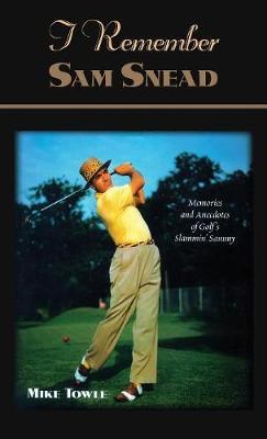 I Remember Sam Snead (Paperback)