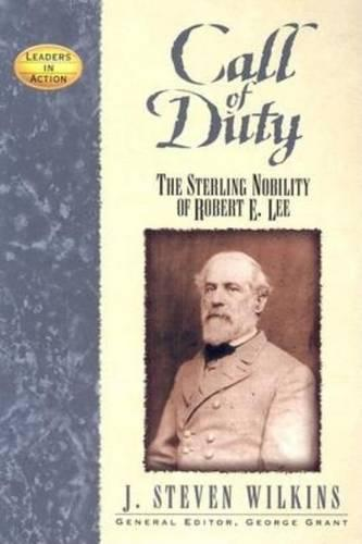 Call of Duty: The Sterling Nobility of Robert E.Lee (Paperback)