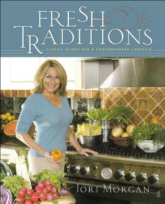 Fresh Traditions: Classic Dishes for a Contemporary Lifestyle (Hardback)