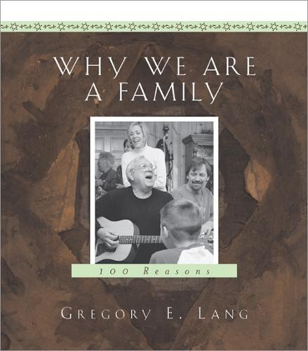 Why We are a Family: 100 Reasons (Hardback)