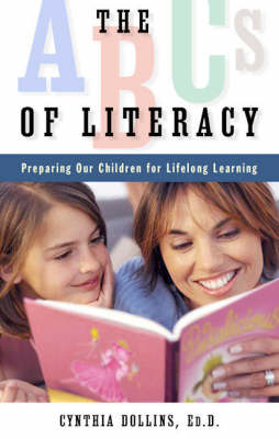 The ABCs of Literacy: Preparing Our Children for Lifelong Learning (Paperback)