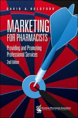 Marketing for Pharmacists: Providing and Promoting Professional Services (Paperback)