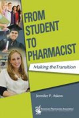 From Student to Pharmacist: Making the Transition (Paperback)