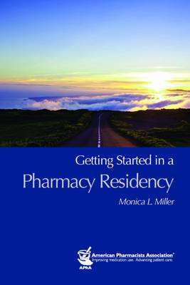 Getting Started in a Pharmacy Residency (Paperback)