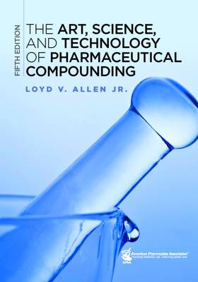 The Art, Science, and Technology of Pharmaceutical Compounding (Hardback)