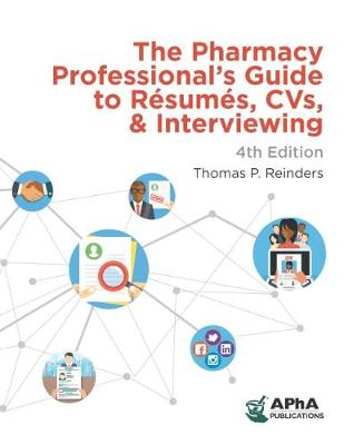 The Pharmacy Professional's Guide to Resumes, CVs, and Interviewing (Paperback)