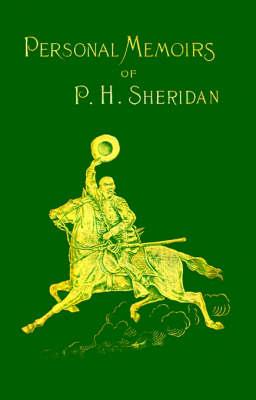 Personal Memoirs of P. H. Sheridan: v. 1 (Paperback)