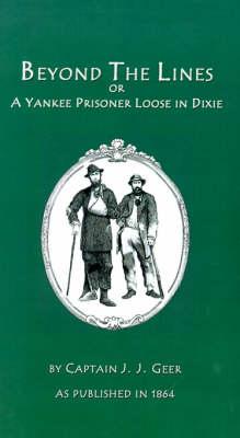 Beyond the Lines: A Yankee Prisoner Loose in Dixie (Hardback)