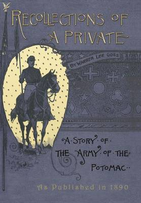 Recollections of a Private: A Story of the Army of the Potomac (Hardback)