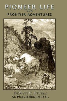 Pioneer Life and Frontier Adventures (Hardback)