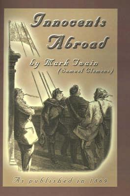 The Innocents Abroad: Or the New Pilgrims' Progress (Hardback)