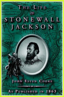 The Life of Stonewall Jackson (Hardback)