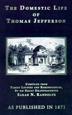 The Domestic Life of Thomas Jefferson (Hardback)