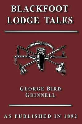 Blackfoot Lodge Tales (Hardback)