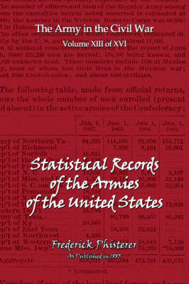 The Statistical Records of the Armies of the United States (Paperback)