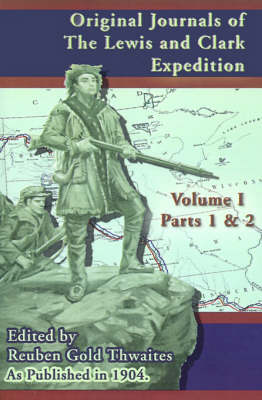 Original Journals of the Lewis and Clark Expedition: Pt. 1, Pt. 2 (Paperback)