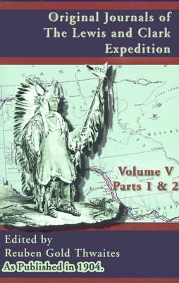Original Journals of the Lewis and Clark Expedition: Pt. 1, Pt. 2: 1804-1806 (Paperback)