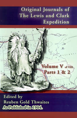 Original Journals of the Lewis and Clark Expedition: 1804-1806 - Journals of the Lewis and Clark Expedition 2 (Hardback)