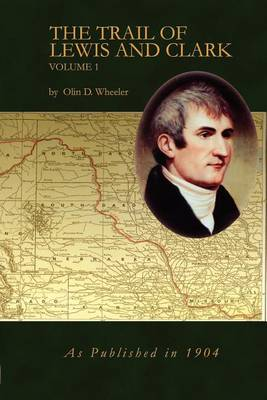 The Trail of Lewis and Clark Vol 1 (Paperback)