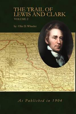 The Trail of Lewis and Clark Volume 2 (Paperback)