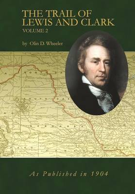 The Trail of Lewis and Clark Volume 2 (Hardback)