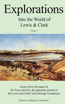 Explorations into the World of Lewis and Clark V-1 of 3: v. 1 (Hardback)
