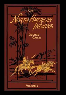 The North American Indians Volume 2 of 2 (Hardback)