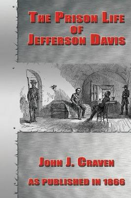 The Prison Life of Jefferson Davis (Paperback)