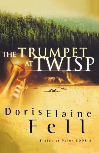 The Trumpet at Twisp - Fields of Valor (Paperback)